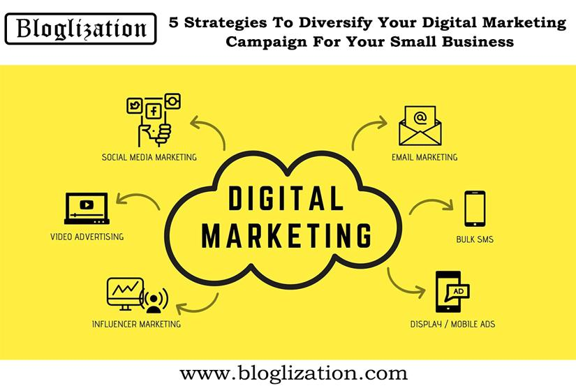 5 Strategies To Diversify Your Digital Marketing Campaign For Your Small Business