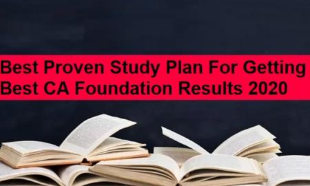 Best Proven Study Plan For Getting Best CA Foundation Results 2020